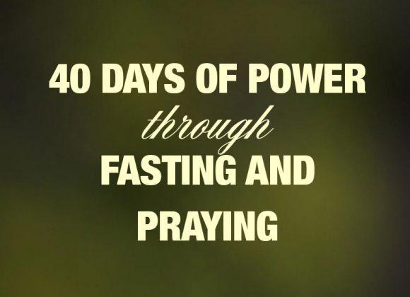 40 Days of POWER Through Fasting and Praying